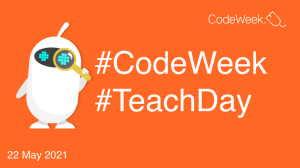 EU Code Week 22 May 2021. Allie the robot looks through a magnifying glass. Hashtags #CodeWeek and #TeachDay.